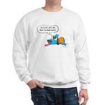 Past Lives Suck Sweatshirt