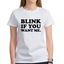 Blink if you want me Tee