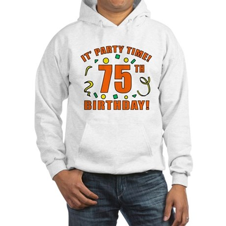 75th Party Time! Hooded Sweatshirt