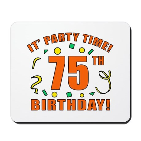 75th Party Time! Mousepad