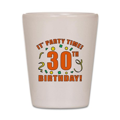 30th Party Time! Shot Glass