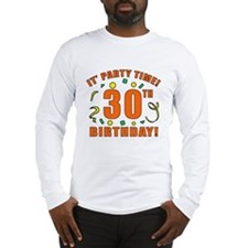 30th Party Time! Long Sleeve T-Shirt