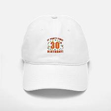 30th Party Time! Baseball Baseball Cap