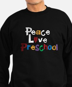 Peace, Love, Preschool Sweatshirt (dark)