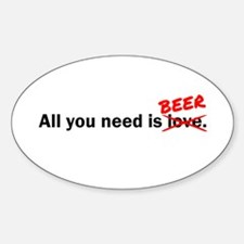 All you need is Beer Sticker (Oval)