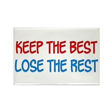 Keept the Best Lose the Rest Rectangle Magnet