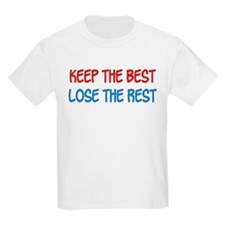 Keept the Best Lose the Rest T-Shirt