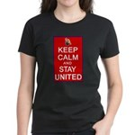 Keep Calm and Stay United Women's Dark T-Shirt