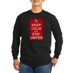 Keep Calm and Stay United Long Sleeve Dark T-Shirt
