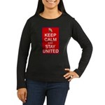 Keep Calm and Stay United Women's Long Sleeve Dark