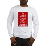 Keep Calm and Stay United Long Sleeve T-Shirt