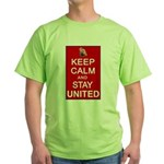 Keep Calm and Stay United Green T-Shirt