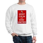 Keep Calm and Stay United Sweatshirt