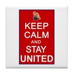 Keep Calm and Stay United Tile Coaster