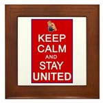 Keep Calm and Stay United Framed Tile