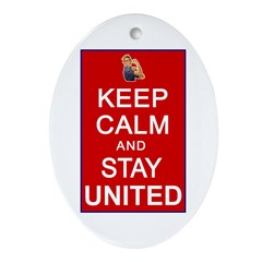 Keep Calm and Stay United Ornament (Oval)