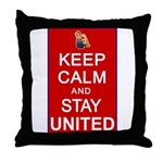 Keep Calm and Stay United Throw Pillow