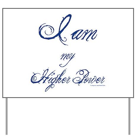 I AM my Higher Power Yard Sign