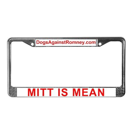 """Mitt is Mean"" License Plate Frame"