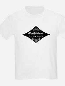 Step Mothers Kick Ass T-Shirt