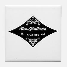 Step Mothers Kick Ass Tile Coaster