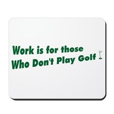 work.. golf Mousepad