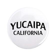 "Yucaipa California 3.5"" Button"