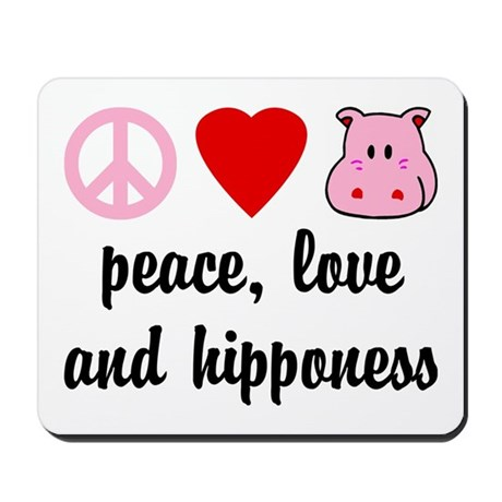 Peace Love and Hipponess Mousepad