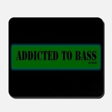 Addicted to Bass Mousepad