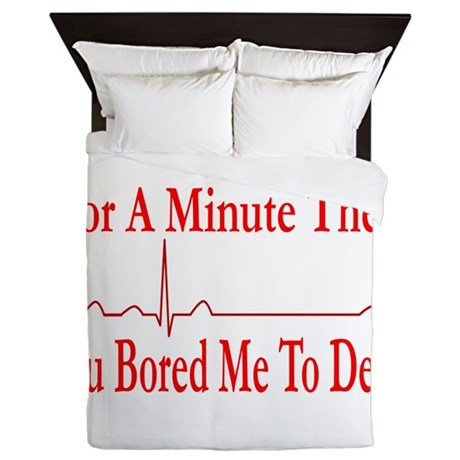 You Bored Me To Death Queen Duvet