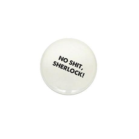 No Shit, Sherlock ! Mini Button (10 pack)