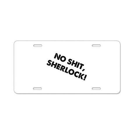 No Shit, Sherlock ! Aluminum License Plate