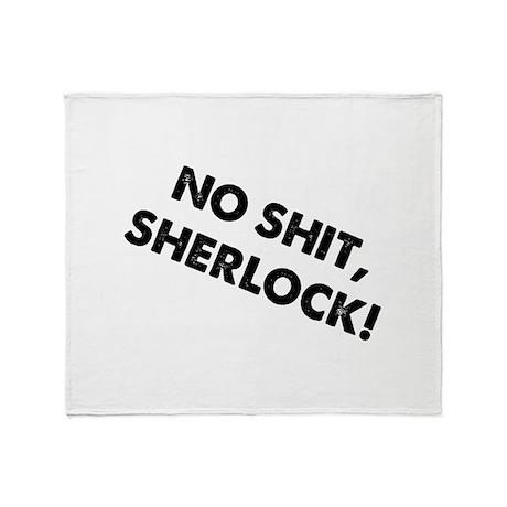 No Shit, Sherlock ! Throw Blanket