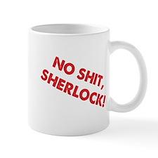 No Shit, Sherlock ! Mug