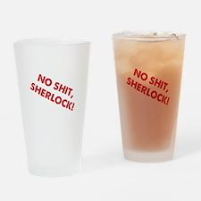 No Shit, Sherlock ! Drinking Glass
