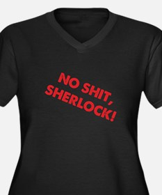 No Shit, Sherlock ! Women's Plus Size V-Neck Dark