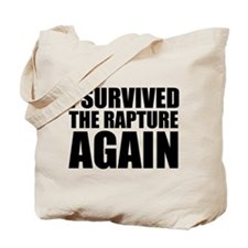 I Survived The Rapture Again Tote Bag