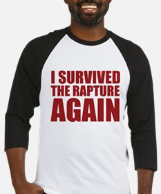 I Survived The Rapture Again Baseball Jersey