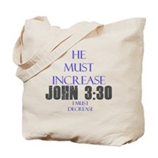 John 3:30 Tote Bag