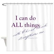 Philippians 4:13 Shower Curtain
