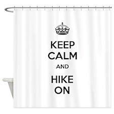 Keep Calm and Hike On Shower Curtain