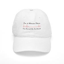 You Bored me To Death Baseball Cap