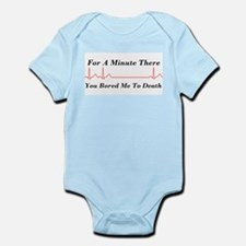 You Bored me To Death Infant Bodysuit