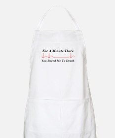 You Bored me To Death BBQ Apron