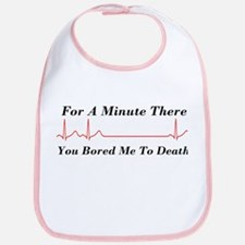 You Bored me To Death Bib