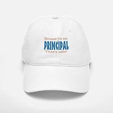 Because I'm the Principal Baseball Baseball Cap