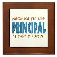 Because I'm the Principal Framed Tile