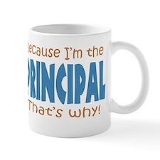 Because I'm the Principal Small Mugs