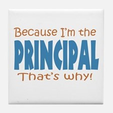 Because I'm the Principal Tile Coaster