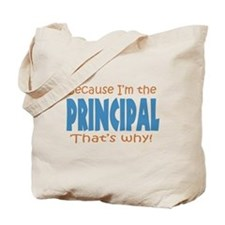 Because I'm the Principal Tote Bag